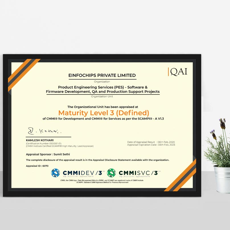 eInfochips has been appraised at Maturity Level 3 of CMMI for Development and CMMI for Services as per the SCAMPI