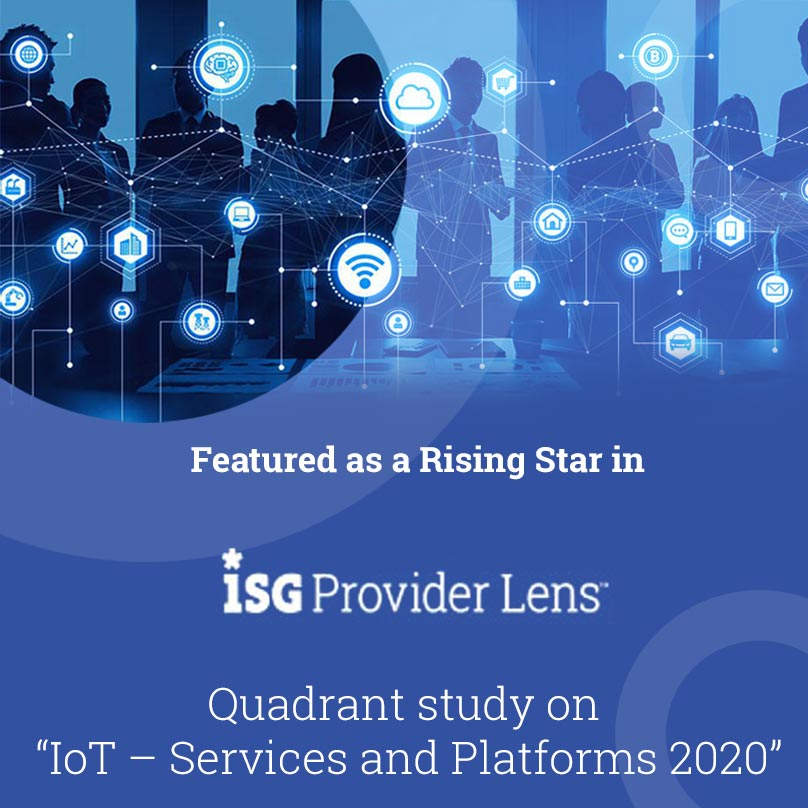 "Featured as a Rising Star in ISG Provider Lens™ Quadrant study on ""IoT – Services and Platforms 2020"""