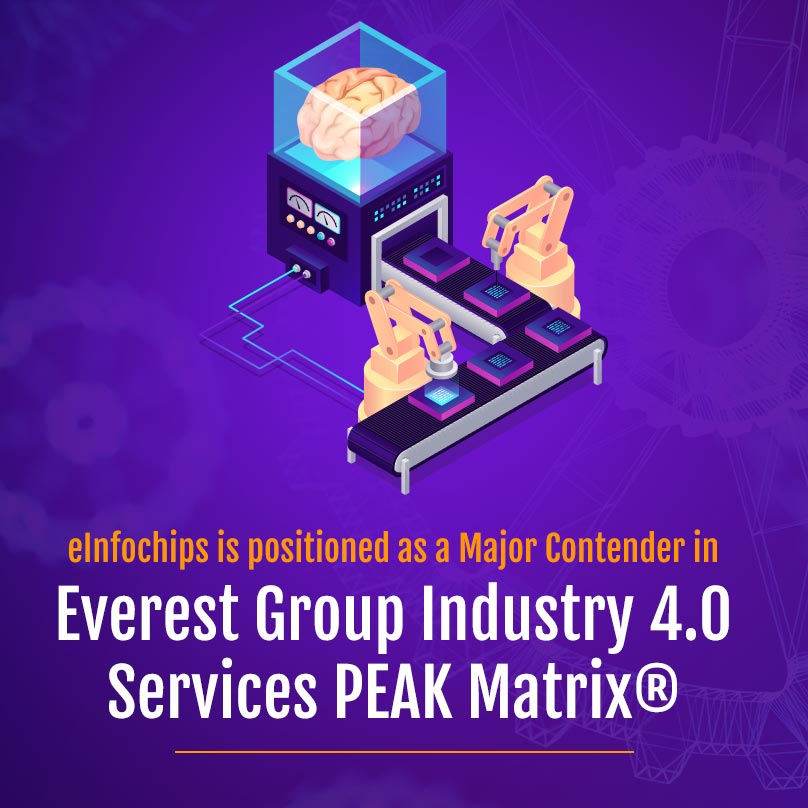 eInfochips is positioned as a Major Contender in Everest Group Industry 4.0 Services PEAK Matrix® Assessment 2020