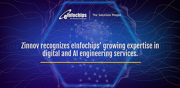 The latest Zinnov Zones Global ER&D services 2020 report recognizes eInfochips' expertise in digital and new-age engineering capabilities