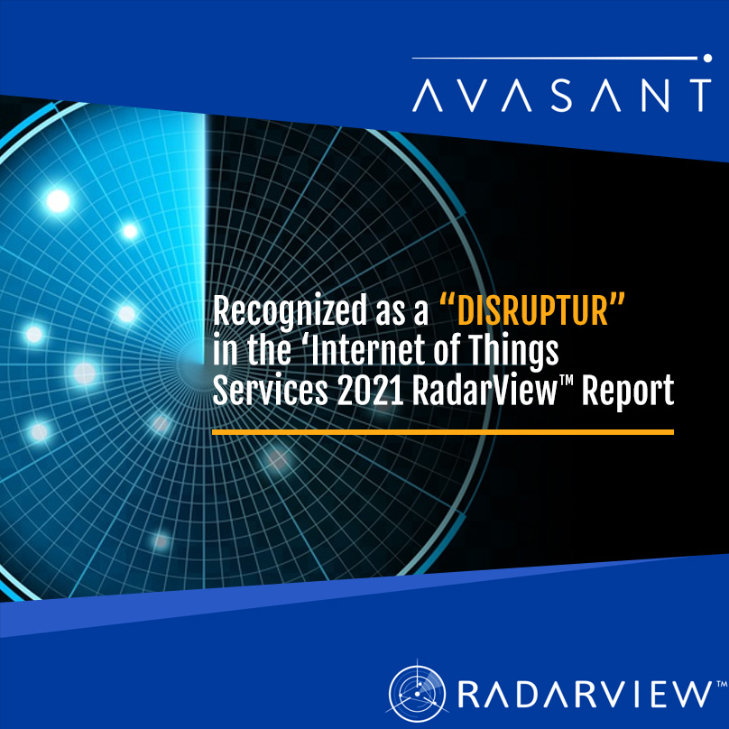 eInfochips (An Arrow Company) is positioned as a Disruptor in Avasant 's Internet of Things Services 2021 RadarView™.